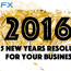 TOP 5 NEW YEARS RESOLUTIONS FOR YOUR BUSINESS